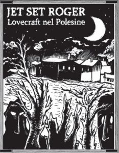 Jet Set Roger | Lovecraft Nel Polesine